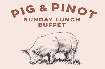 Pig & Pinot Sunday Lunch Buffet
